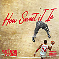 How Sweet It Is (prod. George Young)
