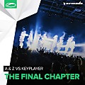 A & Z vs KeyPlayer - The Final Chapter (Extended Mix)