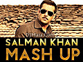 Salman Khan Mashup (Full Song) - www.DJMaza