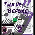turn up before the turn up 2 quick mix