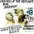 Rise Against Vs. YDG & PuroWuan Vs. Excision & Illenium - Prayer Of The Refugee x Whistle x Gold (DestroyD Edit)