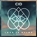 CID Feat. Glenna - Love Is Blind (Extended Mix)