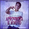 Jhon Dyland - Aprovecha El Momento [Official Audio]