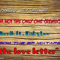 I'M NOT THE ONLY ONE ( REMIX)