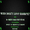 Who Don't Love Money [Prod. By Trapzah]