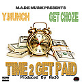 Y.Munch x Get Choze - Time 2 Get Paid