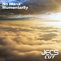 ´´Momentarily [JECS Cut]´´ by No Mana