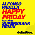 Happy Friday (Superskank Remix)