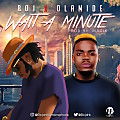 BOJ Ft. OLAMIDE - WAIT A MINUTE