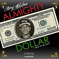 Almighty Dollar (Prod. By Big Dew)