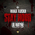 Stay Hood  Feat. Lil Wayne (Prod. by Lex Luger)