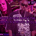 Ty-One-19 chopped n screwed mix with ABN-Who's The Man by DJ Mac