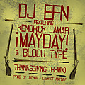 dj_efn-thanksgiving_(remix)_(feat._kendrick_lamar__mayday_and_blood_type)