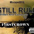Still Rule By Firstcrown