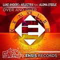 Luke Anders & AElectriX - Over And Over (Steezify Remix) feat. Aloma Steele [FREE DOWNLOAD]
