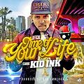 Kid Ink-Time of your life Remix