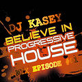 DJ KASEY - MIX EPISODE #01 (PROGRESSIVE HOUSE)