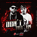 Pinto LMDT Ft. Merk Montez - Dont Tell Em (No Le Digas) (Spanish Remix) WwW.PromocionMusic.Cf