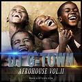 DJGTOWN AFROHOUSE VOL II
