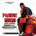 Chibuzee ft Dj consequence - Made Men (WIRE ANTHEM)