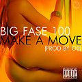 Big Fase 100 - Make A Move (prod by O2)