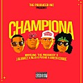 Montana The Producer feat. J Alvarez, Ñejo, Pusho & Green Cookie - Championa