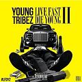 Young Tribez - Life Fast Die Young 2