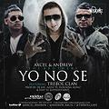Axcel & Andrew Ft. Trebol Clan - Yo No Se (Prod. by Dj Joe, Azziz Y Jhay)