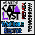 We Are The Catalyst - Tomorrow [WoOoble Sector Remix]