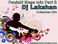 Panjabi Mega mix Part 2 Dj Lakshan X-Mashes Dj's