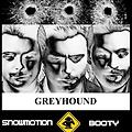 Greyhound (Snowmotion's Intro Booty)
