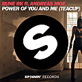 Rune RK ft. Andreas Moe - Power Of You And Me (Teacup) (Extended Mix)