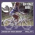 TrillFit Ratchet Ride (3.19