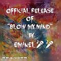 blow my mind eminel ft young prince and favour lyon 2(0)