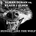 Hungry Like The Wolf (Klaus J Olsen's 2009 Remix)