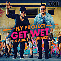 Fly Projects - Get Wet (DJ Adil's Remix)