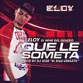 Eloy - Que Le Someta (WWW.FULETEO.CO)