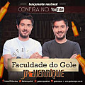 JP e Henrique - Faculdade do Gole