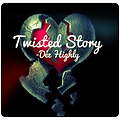 Twisted Love Story - Dez Highly