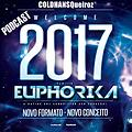 EUPHORIKA 2017 — Podcast By COLDHANSQueiroz
