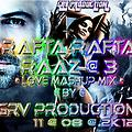 RAFTA RAFTA @ RAAZ 3 @ {LOVE MAHUP} BY GRV PRODUCTION