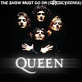 Queen - The Show Must Go On (Gregcy Extended Remix)