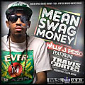 Willy J Peso ft Travis Porter - Mean Swag Money (Dirty)