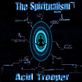 Acid Trooper - The Spiritualism