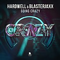 Hardwell & Blasterjaxx - Going Crazy (Radio Edit)