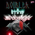 DoubleA - In The Strobelight Vol. 6 - Skrillex
