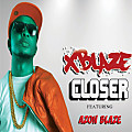 Xblaze - Closer ft Azon Blaze (Prod by Xblaze)