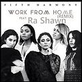 Work From Home [Remix] ft. Ra Shawn