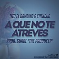 A Que No Te Atreves (Prod. by Guade The Producer) (New Version) (By JGalvezFlow)