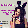 DJ RetroActive - Str88 Summer Dancehall Mix [2K15]